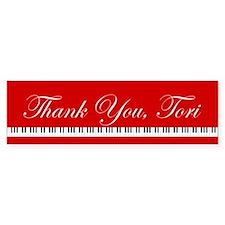 """""""Thank You, Tori"""" Bumper Bumper Sticker"""