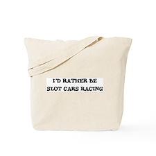 Rather be Slot Cars Racing Tote Bag