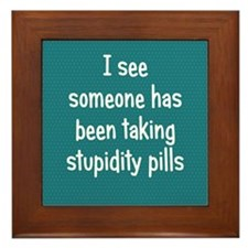 Stupidity Pills Framed Tile