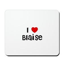 I * Blaise Mousepad