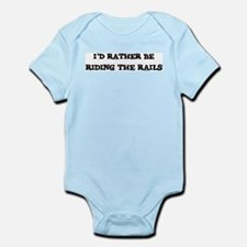 Rather be Riding the Rails Infant Creeper