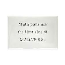 Math puns sine of madness Rectangle Magnet (10 pac