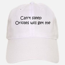 Can't sleep, Orioles will get Baseball Baseball Cap