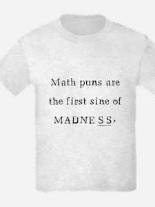 Math puns sine of madness T-Shirt