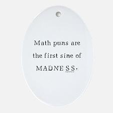 Math puns sine of madness Ornament (Oval)