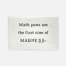 Math puns sine of madness Rectangle Magnet (10 pac