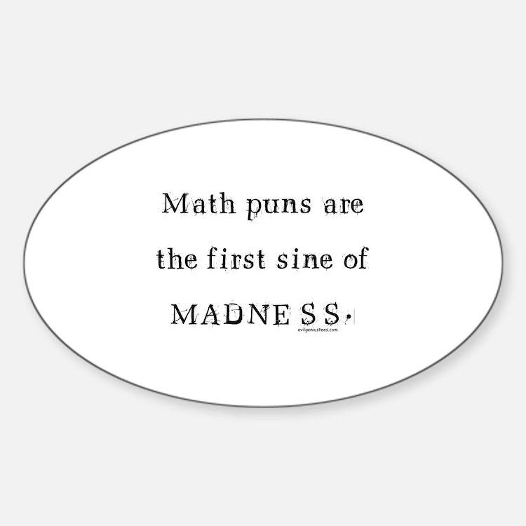 Math puns sine of madness Decal
