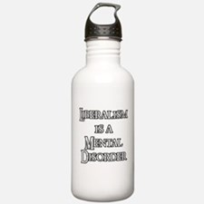 Liberalism is a Mental Disord Water Bottle