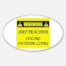WARNING: Art Teacher Sticker (Oval)