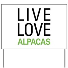 Live Love Alpacas Yard Sign