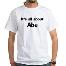 It's all about Abe Shirt