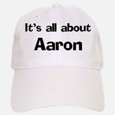 It's all about Aaron Baseball Baseball Cap