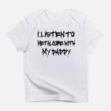 Metalcore With My Daddy Infant T-Shirt
