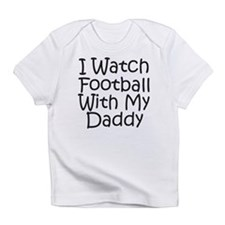 Watch Football With Daddy! Infant T-Shirt