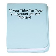 Cute See My Mommy baby blanket