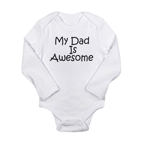 My Dad Is Awesome Long Sleeve Infant Bodysuit