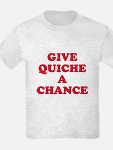 Give Quiche A Chance! T-Shirt