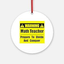 WARNING: Math Teacher 1 Ornament (Round)