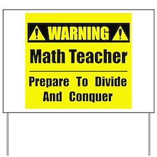 WARNING: Math Teacher 1 Yard Sign