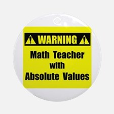 WARNING: Math Teacher 2 Ornament (Round)