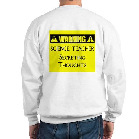 WARNING: Science Teacher Sweatshirt