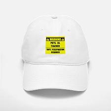 WARNING: P.E. Teacher Baseball Baseball Cap