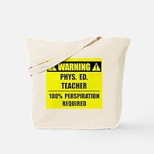 WARNING: P.E. Teacher Tote Bag