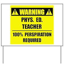 WARNING: P.E. Teacher Yard Sign