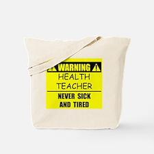WARNING: Health Teacher Tote Bag