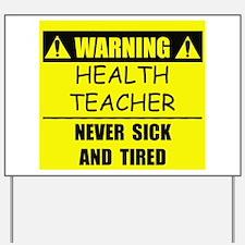 WARNING: Health Teacher Yard Sign