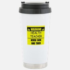 WARNING: Health Teacher Stainless Steel Travel Mug