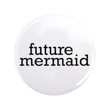 "Future Mermaid 3.5"" Button"