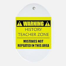 WARNING: History Teacher Ornament (Oval)
