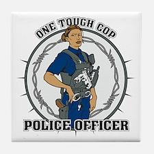 One Tough Female Cop Tile Coaster