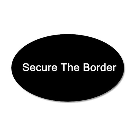 Secure The Border (Oval)
