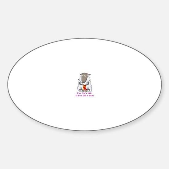 Ewe Ain't Shit Sticker (Oval)