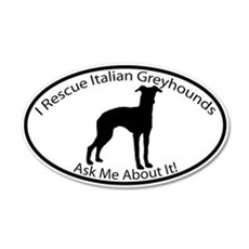 I RESCUE Italian Greyhounds 35x21 Oval Wall Peel
