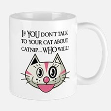 If YOU don't tell your cat ab Small Small Mug