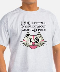 If YOU don't tell your cat ab T-Shirt