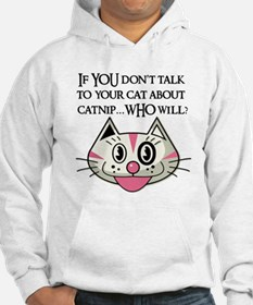 If YOU don't tell your cat ab Hoodie