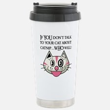 If YOU don't tell your cat ab Travel Mug