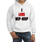 I Live/Love Hip-HopHooded Sweatshirt