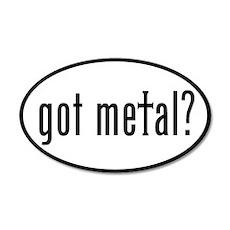 got metal? 20x12 Oval Wall Peel