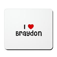 I * Braydon Mousepad