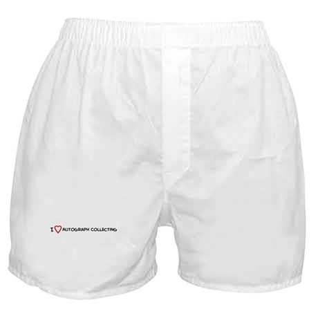 I Love Autograph Collecting Boxer Shorts