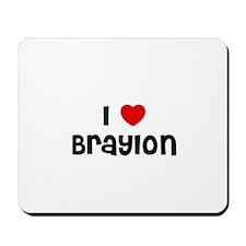 I * Braylon Mousepad