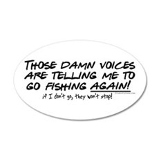 Listen to the fishing voices 20x12 Oval Wall Peel