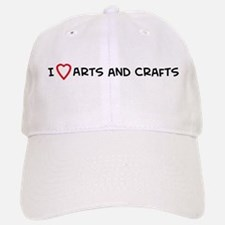 I Love Arts and Crafts Baseball Baseball Cap