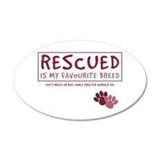 Rescued is my Favourite Breed 20x12 Oval Wall Peel