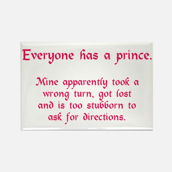 Everyone has a Prince Rectangle Magnet